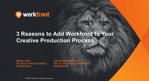 3 Reasons to Add Workfront to Your Creative Produc
