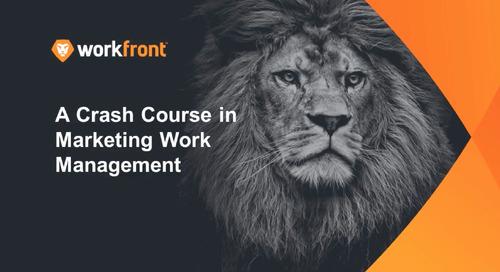 A Crash Course in Marketing Work Management