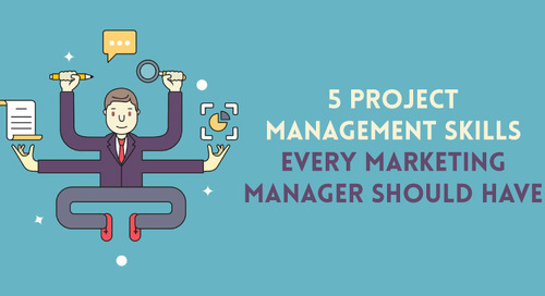 5 Project Management Skills Every Marketing Manager Should Have