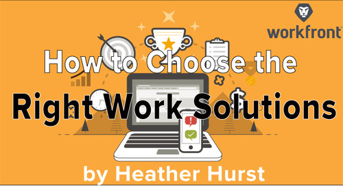 How to Choose the Right Work Solutions and Get Them to Work For You: 32 Tips