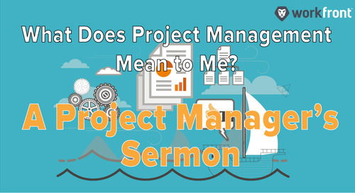 What Does Project Management Mean to Me? A Project Manager's Sermon