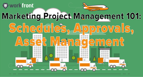 Marketing Project Management 101: Schedules, Approvals & Asset Management