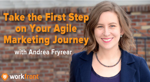 Take the First Step on Your Agile Marketing Journey with Andrea Fryrear