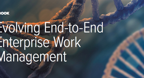 Evolving End-to-End Enterprise Work Management