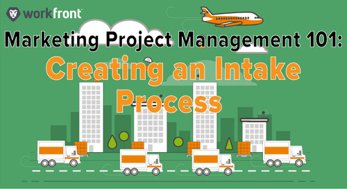 Marketing Project Management 101: Creating an Intake Process