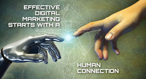 Effective Digital Marketing Starts with a Human Connection