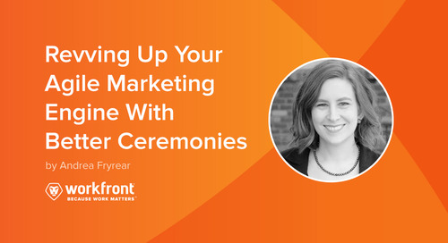 Revving Up Your Agile Marketing Engine with Better Ceremonies with Andrea Fryrear