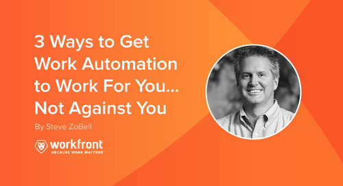 3 Ways to Get Work Automation to Work for You (Not Against You)