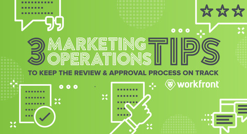 3 Marketing Operations Tips to Keep the Review & Approval Process on Track