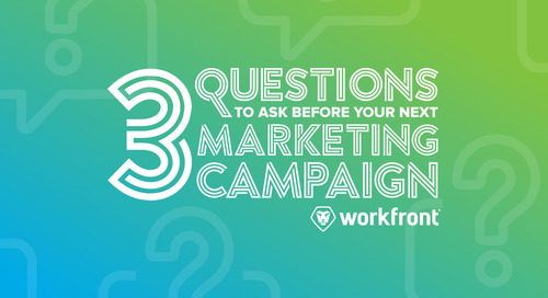 3 Questions to Ask Before Your Next Marketing Campaign