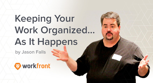 Keeping Your Work Organized … As it Happens