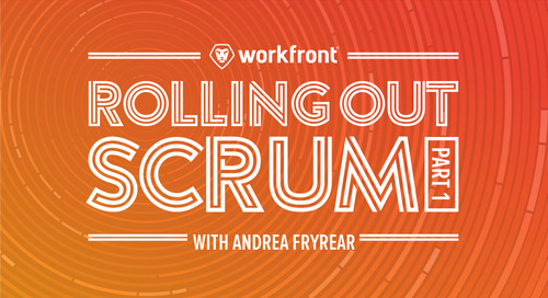 Rolling out Scrum on your Marketing Team: Part 1 with Andrea Fryrear