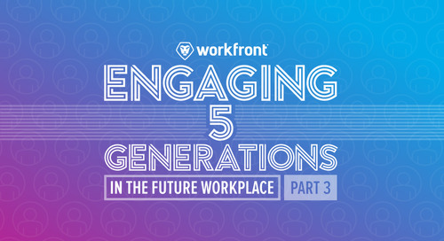 Engaging 5 Generations in the Future Workplace — Part 3