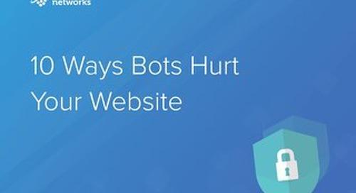 10 Ways Bots Hurt Your Website