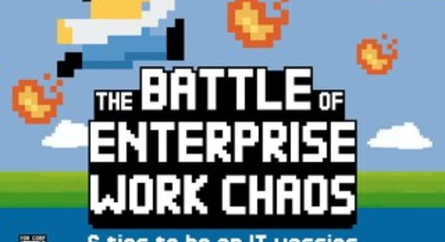 The Battle of Enterprise Work Chaos: 6 Tips to be an IT Warrior