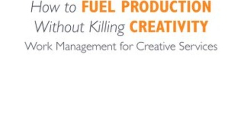 How to Fuel Production Without Killing Creativity - Work Management for Creative Services
