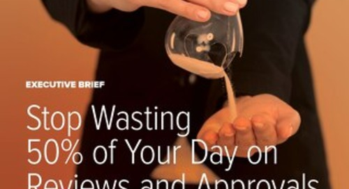 Stop Wasting 50% of Your Day on Review and Approvals