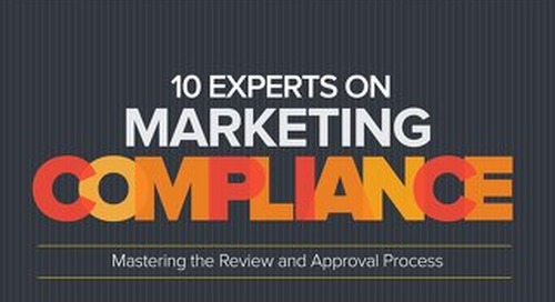 10 Experts on Marketing Compliance: Mastering the Review and Approval Process