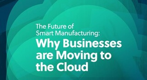 The Future of Smart Manufacturing: Why Businesses are Moving to the Cloud