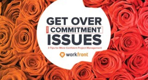 Get Over Your Commitment Issues: 3 Tips for More Confident Project Management