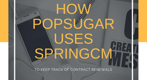 How POPSUGAR Uses SpringCM To Keep Track of Contract Renewals